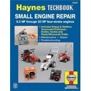 Small Engine Repair: 5.5 HP Thru 20 HP Four Stroke Engines, Paperback/John Haynes