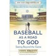 Baseball as a Road to God: Seeing Beyond the Game, Paperback
