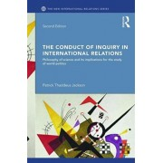 Conduct of Inquiry in International Relations. Philosophy of Science and Its Implications for the Study of World Politics, Paperback/Patrick Thaddeus Jackson