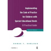 Implementing the Code of Practice for Children with Special Educational Needs, Second Edition: A Practical Guide