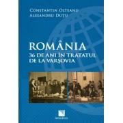 Romania. 36 de ani in Tratatul de la Varsovia