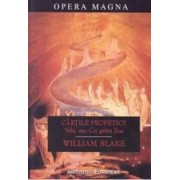 Cartile profetice. Vala sau Cei patru Zoa - William Blake