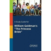 A Study Guide for William Goldman's the Princess Bride/Cengage Learning Gale