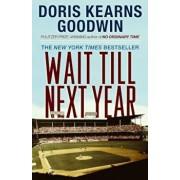 Wait Till Next Year: A Memoir, Paperback/Doris Kearns Goodwin
