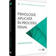 Psihologie aplicata in procesul penal/Gabriela Groza