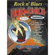 Rock N' Blues Harmonica: Harp Knowledge, Songs, Stories, Lessons, Riffs, Techniques and Audio Index for a New Generation of Harp Players [With 74 Minu, Paperback/Jon Gindick