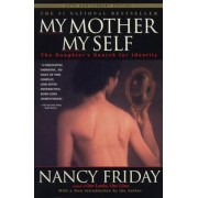 My Mother/My Self: The Daughter's Search for Identity, Paperback