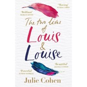 Two Lives of Louis & Louise. The emotional new novel from the Richard and Judy bestselling author of 'Together', Paperback/Julie Cohen