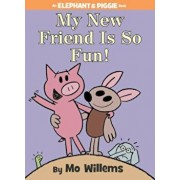 My New Friend Is So Fun!, Hardcover/Mo Willems