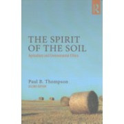 Spirit of the Soil - Agriculture and Environmental Ethics (Thompson Paul B.)(Paperback) (9781138676633)