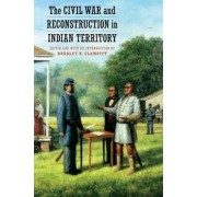 The Civil War and Reconstruction in Indian Territory, Paperback