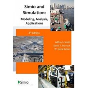Simio and Simulation: Modeling, Analysis, Applications: 4th Edition, Paperback/Jeffrey S. Smith