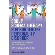 Group Schema Therapy for Borderline Personality Disorder by Joan M. Farrell