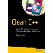 Clean C++: Sustainable Software Development Patterns and Best Practices with C++ 17, Paperback