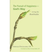 The Pursuit of Happiness - God's Way: Living the Beatitudes