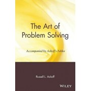 The Art of Problem Solving: Accompanied by Ackoff's Fables, Paperback/Russell L. Ackoff
