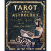 Tarot and Astrology: Enhance Your Readings with the Wisdom of the Zodiac, Paperback