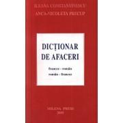 Dictionar de afaceri. Francez-roman. Roman-francez/Ileana Constantinescu, Anca-Nicoleta Precup