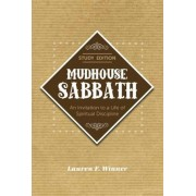 Mudhouse Sabbath: An Invitation to a Life of Spiritual Discipline, Paperback
