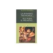 La Răsărit, tremurul.../ All Allba, il fremito...ediţie bilingva - Rujoiu-Sgondea, Elena Daniela.