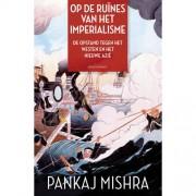 Op de ruïnes van het imperialisme - Pankaj Mishra