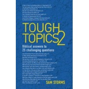 Tough Topics 2: Biblical Answers to 25 Challenging Questions, Paperback