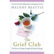 The Grief Club: The Secret to Getting Through All Kinds of Change, Paperback