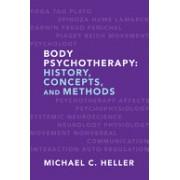 Body Psychotherapy - History, Concepts, and Methods (Heller Michael C. (PhD))(Cartonat) (9780393706697)