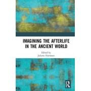 Imagining the Afterlife in the Ancient World par Édité par Juliette Harrisson