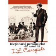 Dictionarul personajelor din teatrul lui I.L.Caragiale