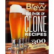 The Brew Your Own Big Book of Clone Recipes: Featuring 300 Homebrew Recipes from Your Favorite Breweries, Paperback