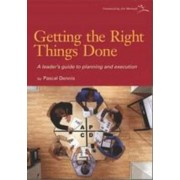 Getting the Right Things Done: A Leader's Guide to Planning and Execution, Paperback