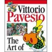 Vittorio Pavesio Vittorio Pavesio. The art of. Ediz. italiana, inglese, francese e spagnola ISBN:9788862330466