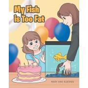 My Fish is Too Fat, Paperback/Mary Ann Albergo