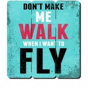 Placa Decorativa em MDF Ripado Dont Make me Walk