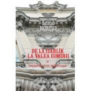 De la Isarlîk la Valea Uimirii. Vol. I. Interferenţe spirituale.