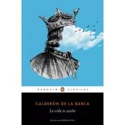 Calderón De La Barca,Pedro La vida es sueño