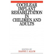 Unknown Cochlear Implant Rehabilitation in Children and Adults