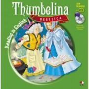 Reading in English. Thumbelina Degetica Carte + CD