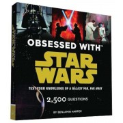 Obsessed with Star Wars: Test Your Knowledge of a Galaxy Far, Far Away, Paperback