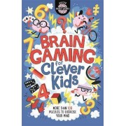 Brain Gaming for Clever Kids by Gareth Moore