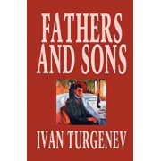 Fathers and Sons by Ivan Turgenev, Fiction, Classics, Literary, Paperback/Ivan Sergeevich Turgenev