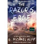 The Razor's Edge: A Postapocalyptic Novel, Paperback/G. Michael Hopf