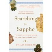 Searching for Sappho: The Lost Songs and World of the First Woman Poet, Paperback