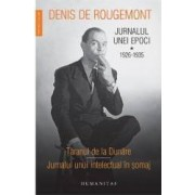 Jurnalul unei epoci vol.1 1926-1935 - Denis de Rougemont