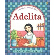 Adelita: A Mexican Cinderella Story, Paperback/Tomie dePaola