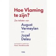 Hoe Vlaming te zijn? - August Vermeylen en Jozef Deleu