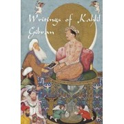 Writings of Kahlil Gibran: The Prophet, the Madman, the Wanderer, and Others, Paperback/Kahlil Gibran