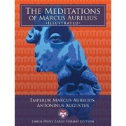 The Meditations of Marcus Aurelius - Large Print, Large Format, Illustrated: Giant 8.5 X 11 Size: Large, Clear Print & Pictures - Complete & Unabridge, Paperback/Marcus Aurelius