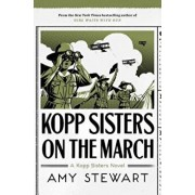 Kopp Sisters on the March, Hardcover/Amy Stewart